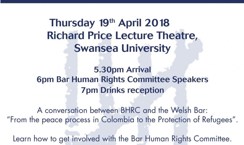 """UPCOMING EVENT: A conversation between BHRC and the Welsh Bar: From the peace process in Colombia to the Protection of Refugees""""."""